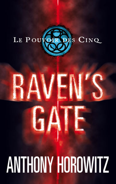 Le pouvoir des Cinq 1 - Raven's Gate