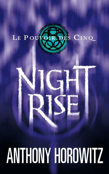 Le pouvoir des Cinq 3 - Nightrise