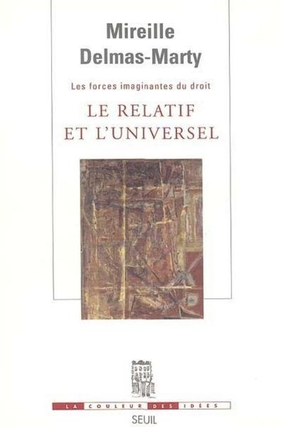 Le Relatif et l'Universel. Les Forces imaginantes ...