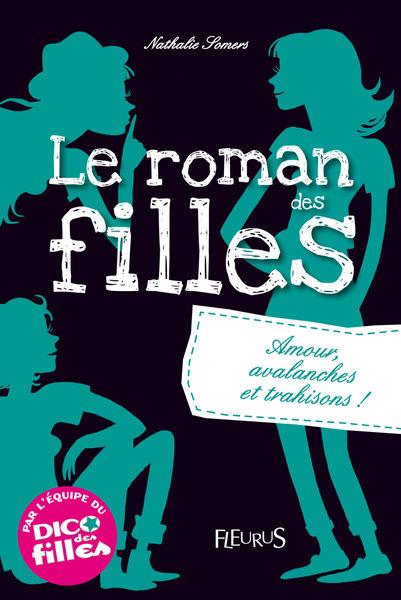 Le roman des filles : Amour, avalanches et trahiso...