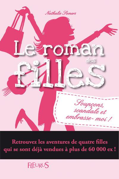 Le roman des filles : Soupçons, scandale et embras...