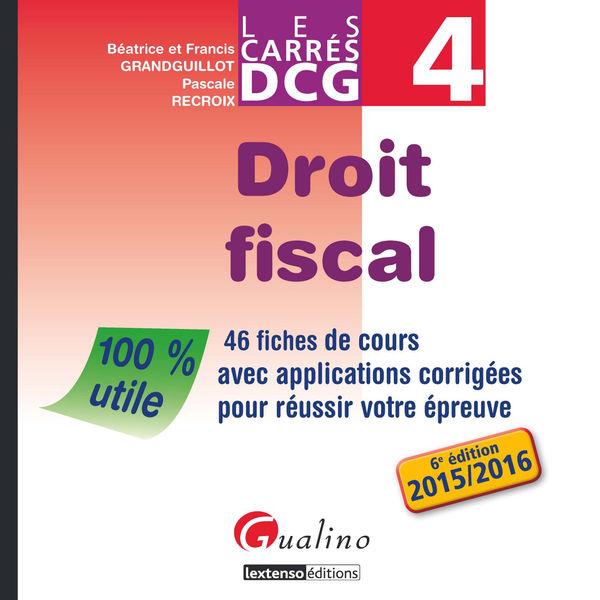 Les Carrés DCG 4 - Droit fiscal 2015-2016
