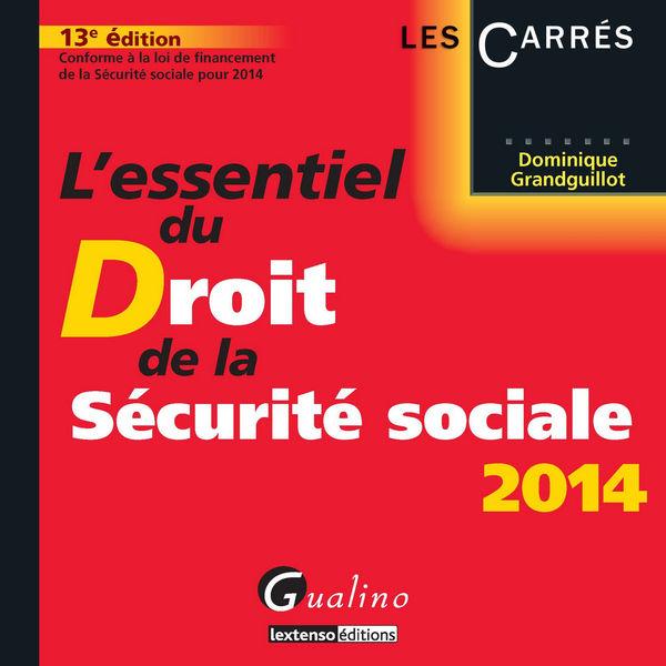 L'essentiel du droit de la Sécurité sociale 2014