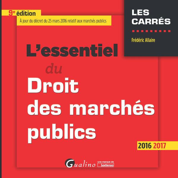 L'essentiel du droit des marchés public 2016-2017