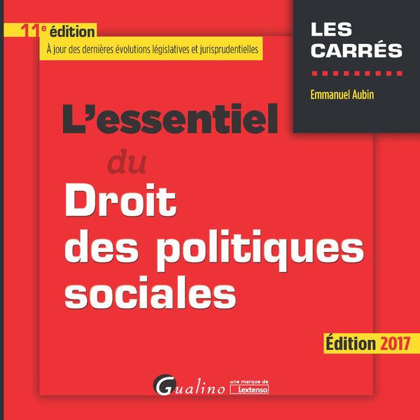 L'essentiel du droit des politiques sociales 2017