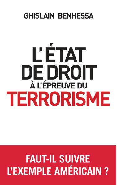 L'état de droit à l'épreuve du terrorisme