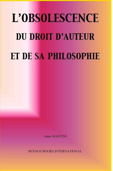 L'Obsolescence du Droit d'Auteur et de sa Philosop...