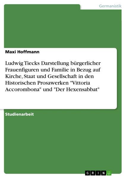 Ludwig Tiecks Darstellung bürgerlicher Frauenfigur...