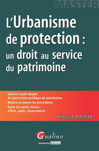 L'urbanisme de protection: un droit au service du...