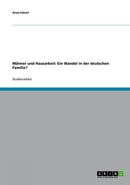 Männer und Hausarbeit: Ein Wandel in der deutschen...