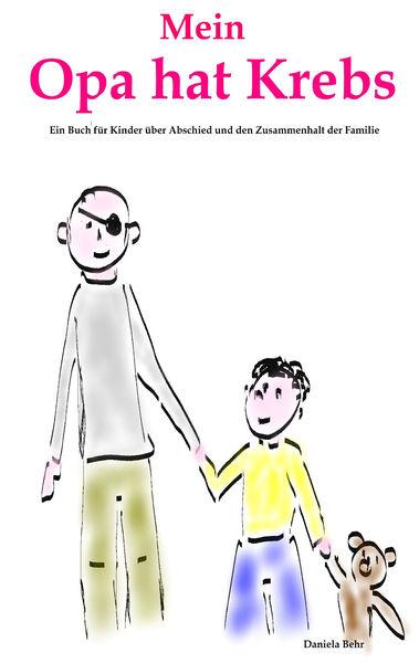 Mein Opa hat Krebs . Ein Buch für Kinder über Kran...