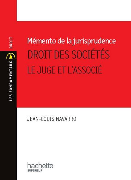 Memento de Jurisprudence. Droit des Sociétés - Le ...