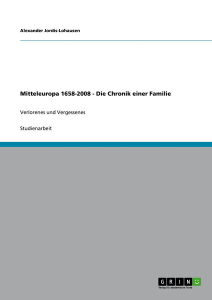 Mitteleuropa 1658-2008 - Die Chronik einer Familie