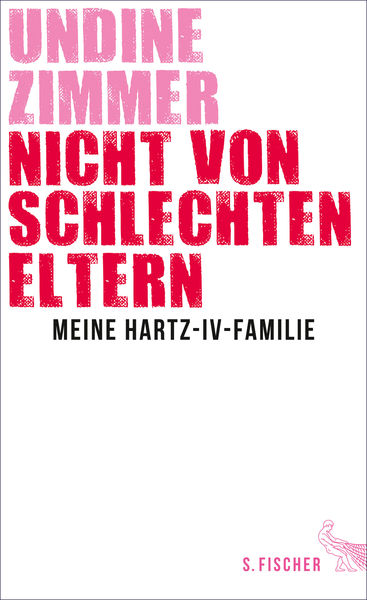 Nicht von schlechten Eltern - Meine Hartz-IV-Famil...