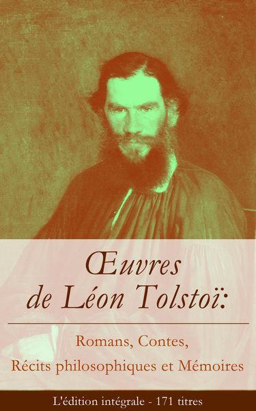 Œuvres de Léon Tolstoï (L'édition intégrale - 171 ...