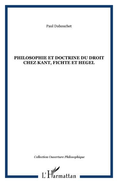 Philosophie et doctrine du droit chez Kant, Fichte...