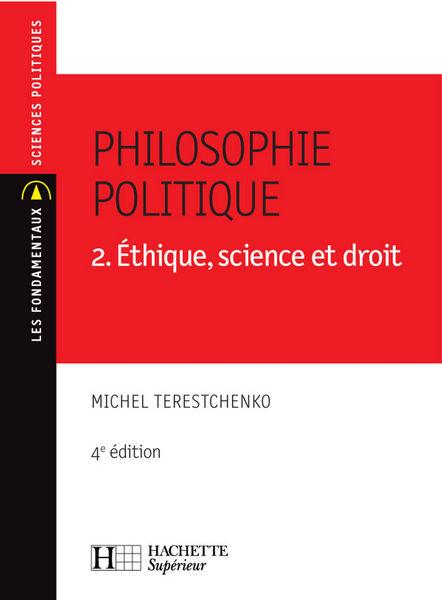 Philosophie politique - Éthique, science et droit ...