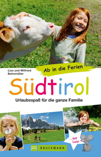 Reiseführer Südtirol für Familien - Ab in die Feri...