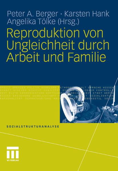 Reproduktion von Ungleichheit durch Arbeit und Fam...