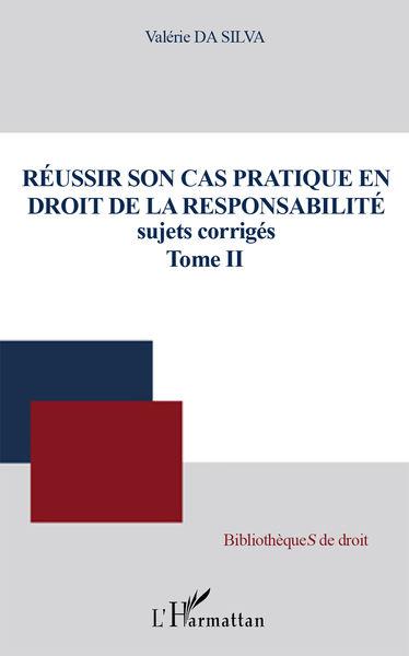 Réussir son cas pratique en droit de la responsabi...
