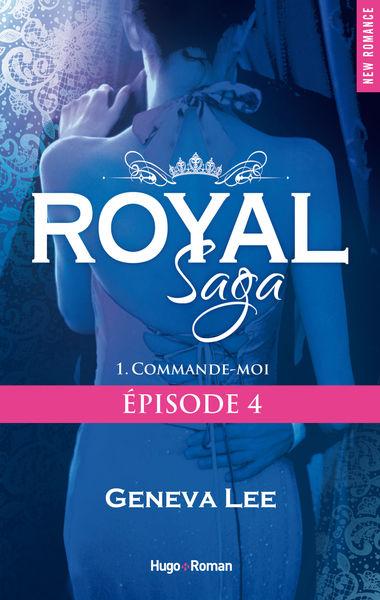 Royal Saga Episode 4 Commande-moi