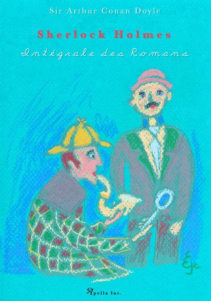 Sherlock Holmes - Intégrale des romans
