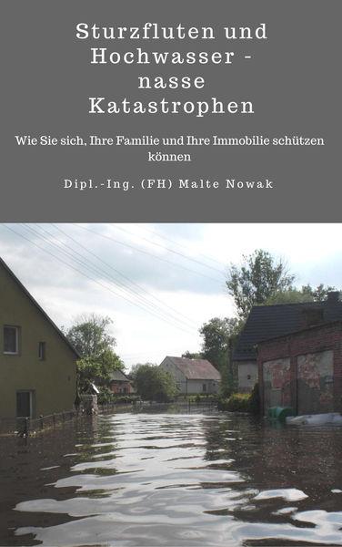 Sturzfluten und Hochwasser - nasse Katastrophen