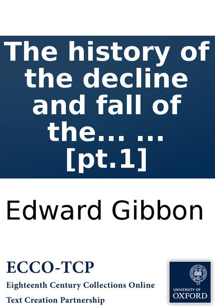 The history of the decline and fall of the Roman E...