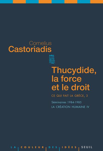 Thucydide, la force et le droit. Ce qui fait la Gr...