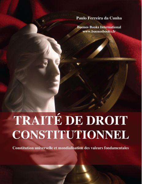 Traite de droit constitutionnel, Constitution univ...