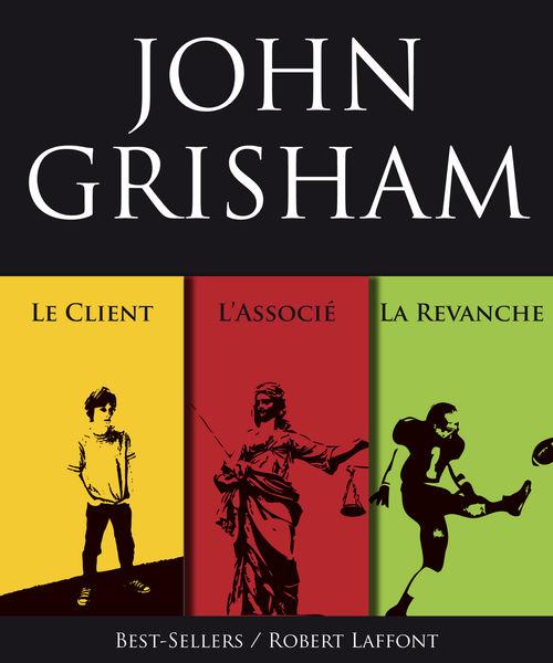 Trois romans de John Grisham : L'Associé, Le Clien...
