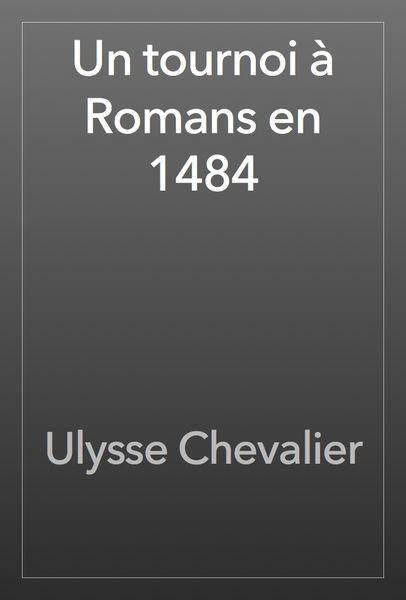 Un tournoi à Romans en 1484