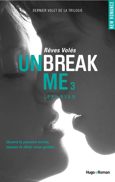Unbreak Me T03 Rêves volés