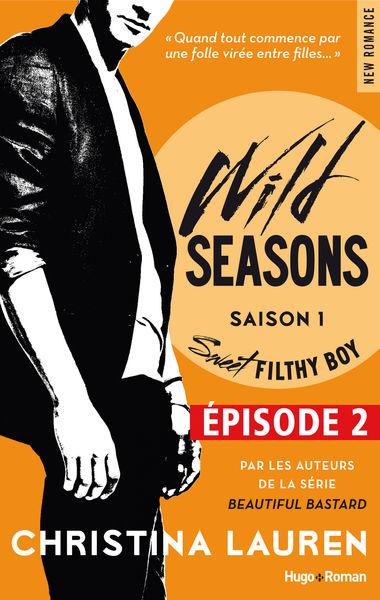 Wild Seasons Saison 1 Sweet filthy boy Episode 2