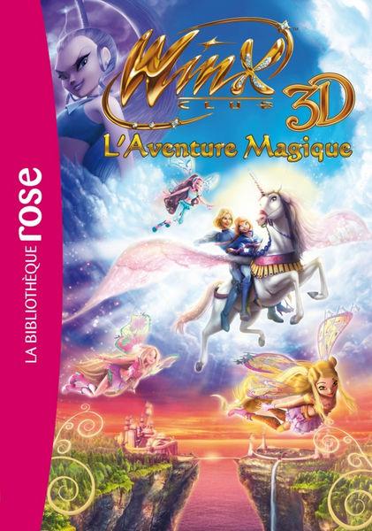 Winx - Le roman du film 2 - Winx Club 3D Aventure ...