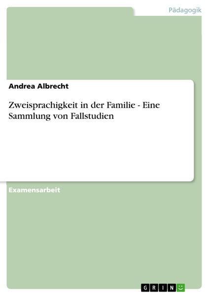 Zweisprachigkeit in der Familie - Eine Sammlung vo...