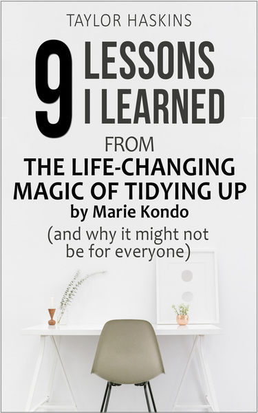 9 Lessons I Learned from The Life Changing Magic o...