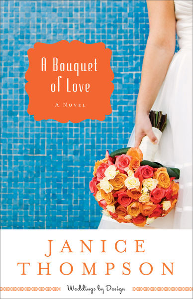 A Bouquet of Love (Weddings by Design Book #4)