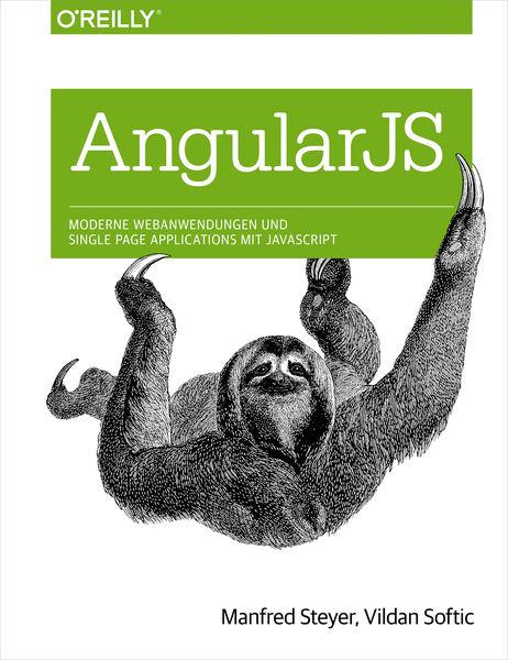 Angular JS: Moderne Webanwendungen und Single Page...