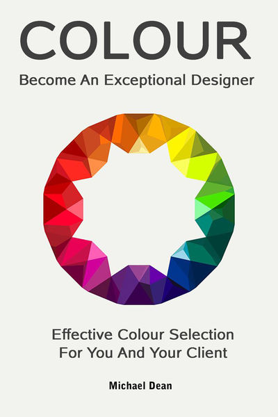 Become An Exceptional Designer: Effective Colour S...