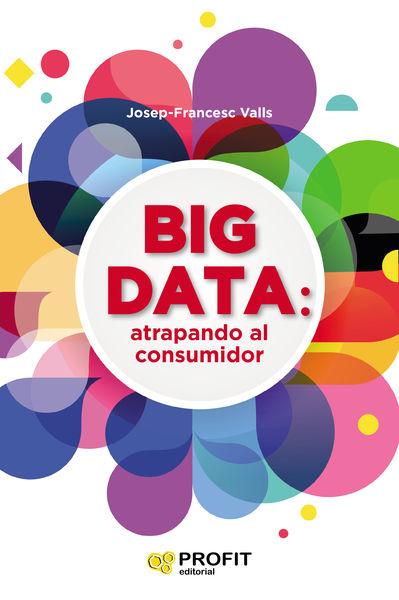 Big data: atrapando al consumidor