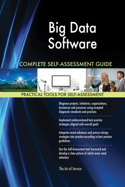 Big Data Software Complete Self-Assessment Guide