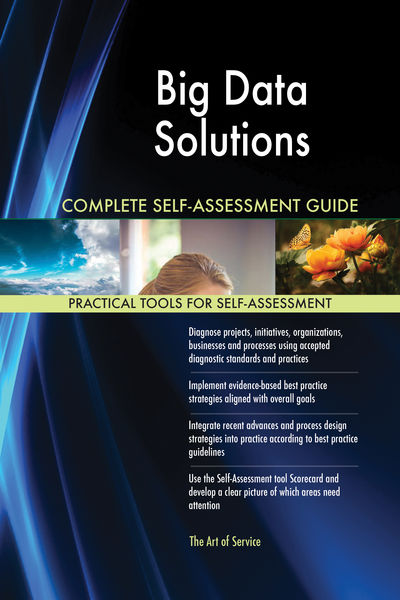 Big Data Solutions Complete Self-Assessment Guide