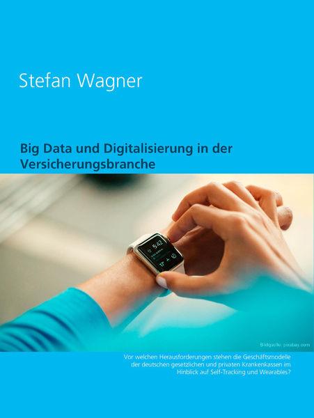 Big Data und Digitalisierung in der Versicherungsb...
