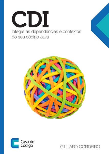 CDI: Integre as dependências e contextos do seu có...