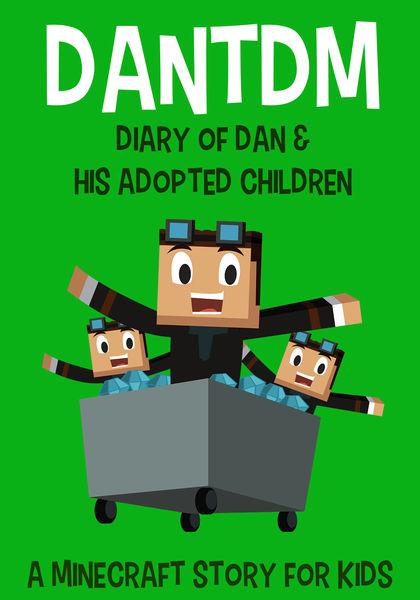 DanTDM: Diary of Dan & His Adopted Children
