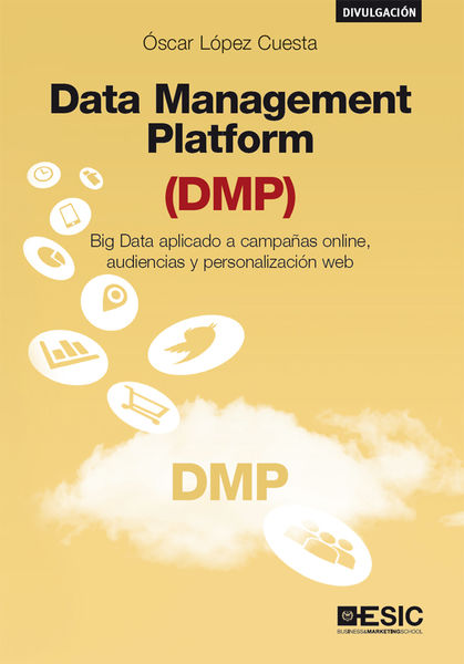 Data Management Platform (DMP). Big Data aplicado ...