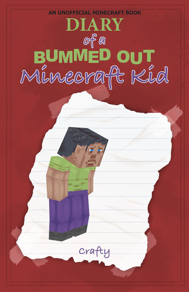Diary of a Bummed Out Minecraft Kid