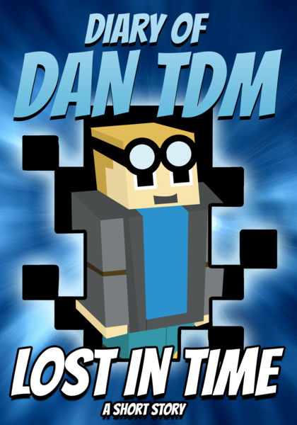 Diary of DanTDM: Lost in Time