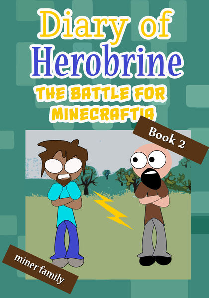 Diary of Herobrine: The Battle for Minecraftia (Bo...